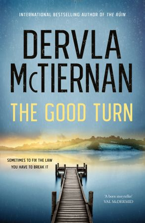 The Good Turn Cormac Reilly 3 By Dervla Mctiernan In 2020 Police Corruption Turn Ons Crime Fiction