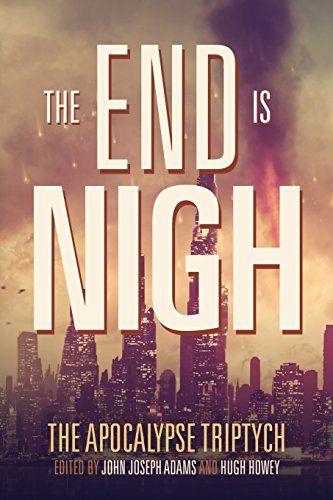 The End is Nigh (The Apocalypse Triptych) (Volume 1) by Hugh Howey http://smile.amazon.com/dp/1495471179/ref=cm_sw_r_pi_dp_Un.Wvb0PXBR73