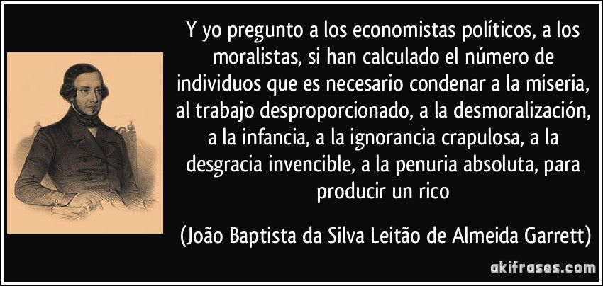 Y Yo Pregunto A Los Economistas Políticos A Los Moralistas