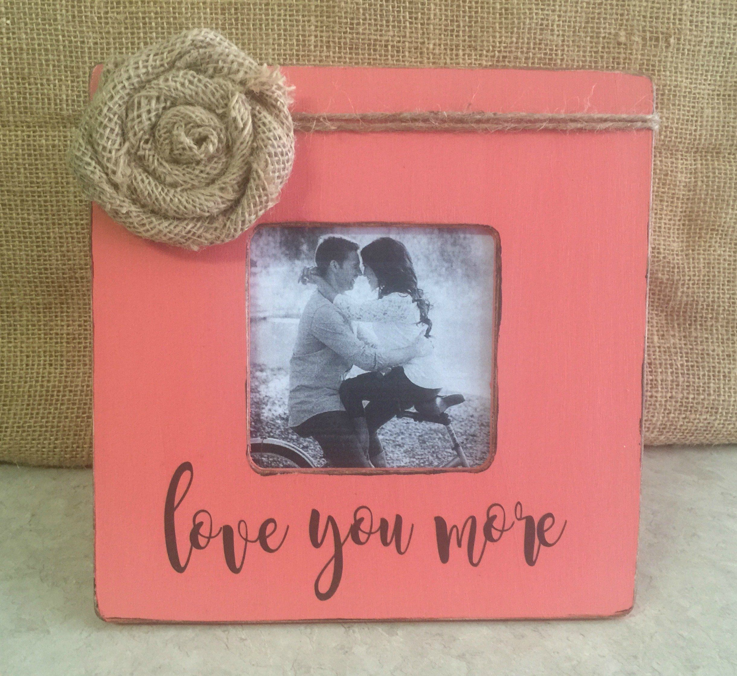 Love You More Picture Frame / Wedding Gift / Anniversary Gift ...