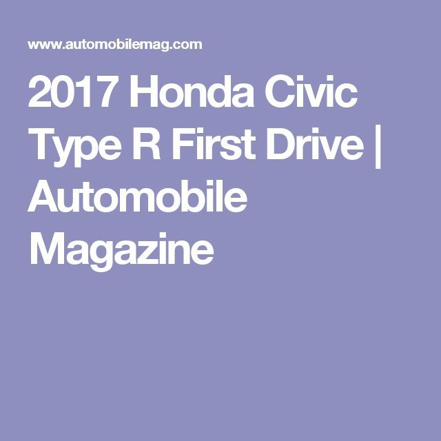 Cool Honda 2017 - 2017 Honda Civic Type R First Drive | Automobile Magazine...  Civic Check more at http://carsboard.pro/2017/2017/07/09/honda-2017-2017-honda-civic-type-r-first-drive-automobile-magazine-civic-4/