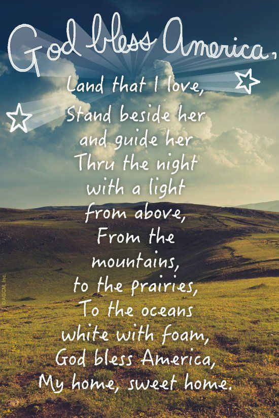 God bless America, Land that I love, Stand beside her and guide ...