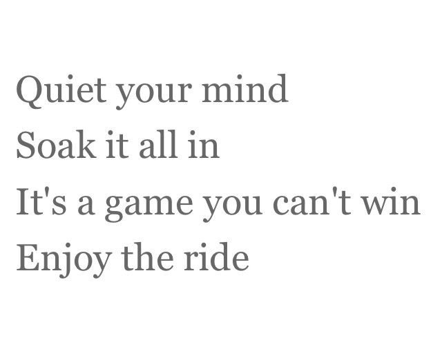 Quiet Your Mind Soak It All In Its A Game You Cant