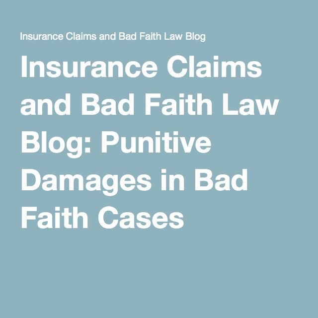 Insurance Claims And Bad Faith Law Blog Punitive Damages In Bad