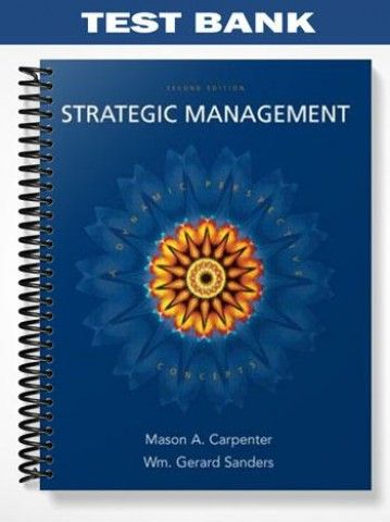 Test Bank For Strategic Management Concepts 2nd Edition By