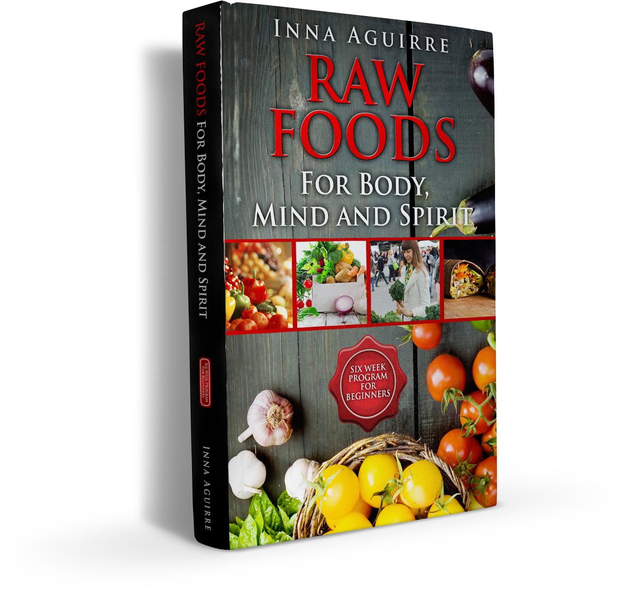 Raw foods for body mind and spirit six week program for beginners raw foods for body mind and spirit six week program for beginners forumfinder Choice Image