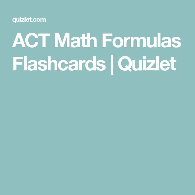 ACT Math Formulas Flashcards | Quizlet | ACT Prep | Pinterest | Math ...