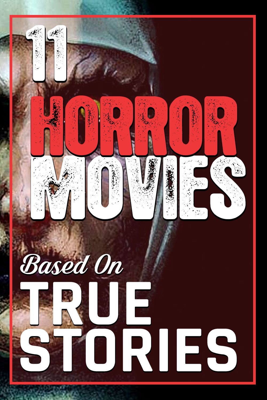 11 Horror Movies Based On True Stories Horror Movies Scariest Scary Documentaries Scary Movies