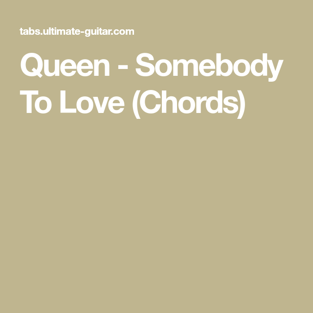 Queen - Somebody To Love (Chords) | ukulele | Pinterest | Queens and ...
