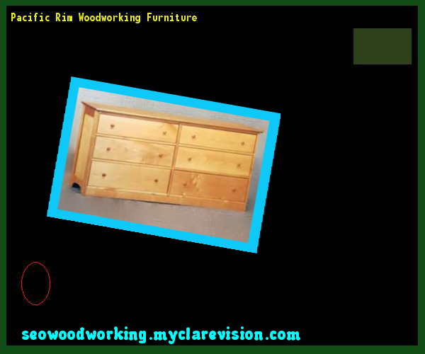 Pacific Rim Woodworking Furniture 222300 - Woodworking Plans and Projects!