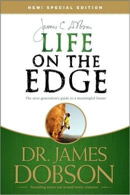 Life on the Edge: The Next Generation's Guide to a Meaningful Future by James C. Dobson