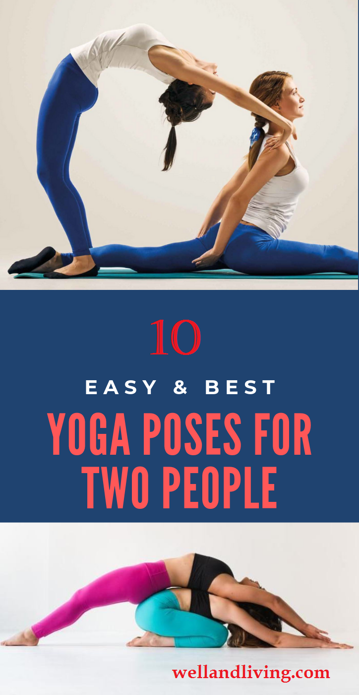 43 Awesome Top 10 Yoga Poses Yoga Poses For Two Two People Yoga Poses Cool Yoga Poses