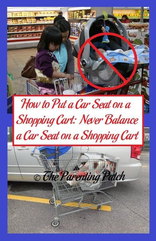 How To Put A Car Seat On A Shopping Cart Never Balance A Car Seat On A Shopping Cart Newborn Carseat Car Seats Shopping Cart