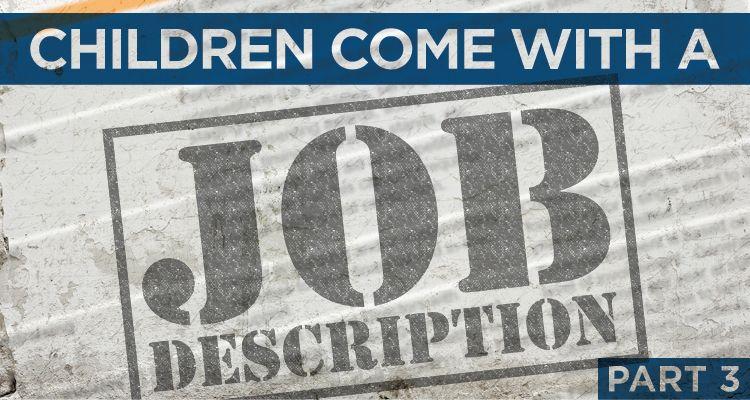 Part 3 Christian parenting, Job description, Job