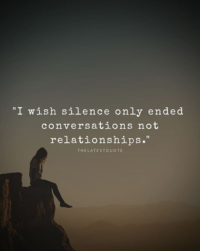 I Wish Silence Only Ended Conversations Not Relationships Quotes Thelatest Conversation Quotes Ending Relationship Quotes Tired Quotes Emotionally
