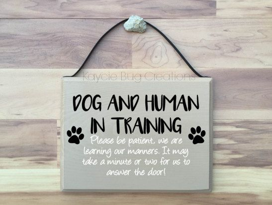Dog And Human In Training Front Door Sign By Kayciebugcreations On