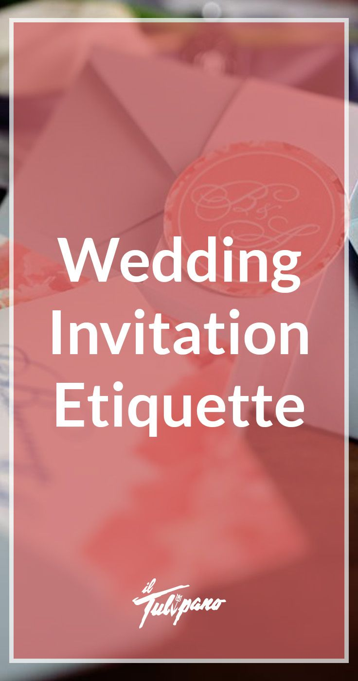 Wedding Invitation Etiquette | Wedding invitation etiquette ...
