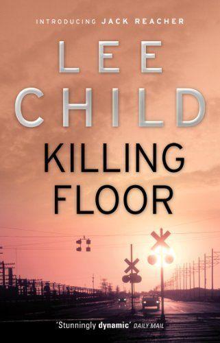 Killing Floor Jack Reacher 1 By Lee Child Http Www
