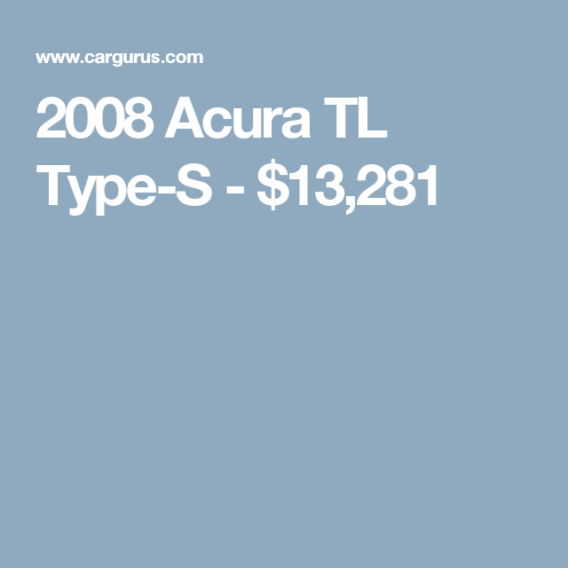 2008 Acura TL Type-S - $13,281 (With Images)