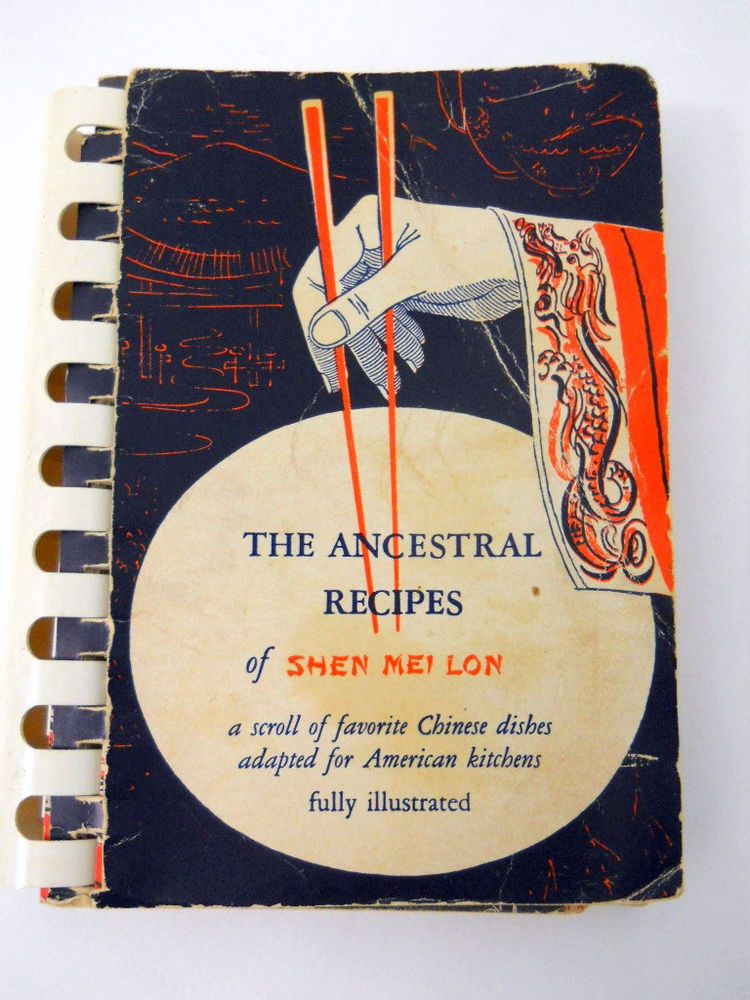 The Ancestral Recipes Of Shen Mei Lon Cookbook 1954 Asian Chinese Spiral Bound Cookbook Vintage Books Spiral Bound