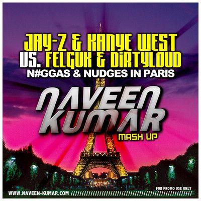 Jay-Z & Kanye West - N#ggas In Paris  Felguk & Dirtyloud - Nudge