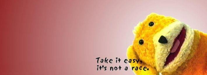 take it easy. it's not a race