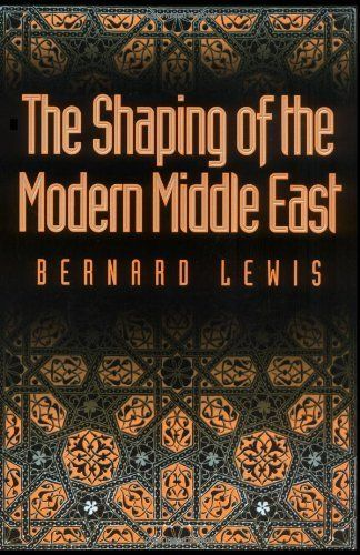 The Shaping of the Modern Middle East by Bernard Lewis. $11.86. Publisher: Oxford University Press, USA (January 4, 1994). 200 pages. Author: Bernard Lewis