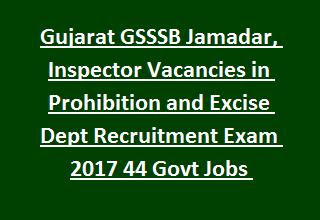Gujarat Gsssb Admit Card For Jamadar Inspector Vacancies In Prohibition And Excise Dept Recruitment Exam Notification 2017 Govt Jobs Online Executive Jobs Jobs For Teachers Online Jobs