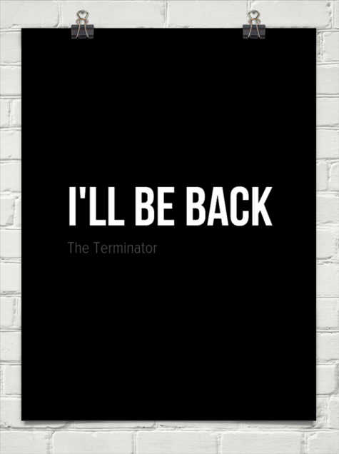 I Ll Be Back By The Terminator 122446 Famous Movie Quotes Great Quotes Movie Quotes