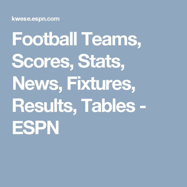 Football Teams Scores Stats News Fixtures Results Tables Espn Rugby Team Rugby Rugby Motivation