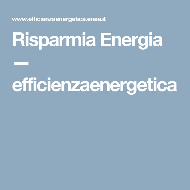 Risparmia Energia Efficienzaenergetica Efficienza Energia