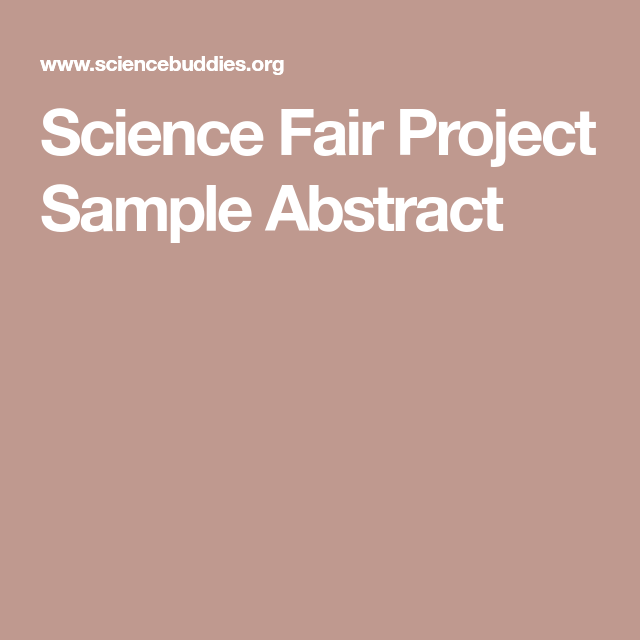 Science Fair Project Sample Abstract Science Fair Science Fair Projects Science Project Abstract