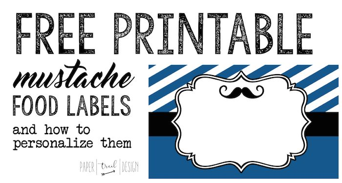 mustache food labels free printable paper trail design food labels mustache food labels printables free pinterest