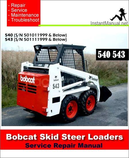 Download Bobcat 540 543 Skid Steer Loader Service Repair Manual Pdf Repair Manuals Skid Steer Loader Repair And Maintenance