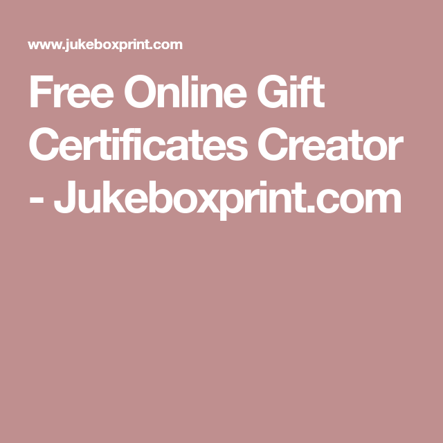 free online gift certificates creator jukeboxprint com nifty