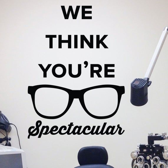 We think you're spectacular Wall Decal - 0517 - Eye Doctor Office Sticker - Optometrist Wall Art