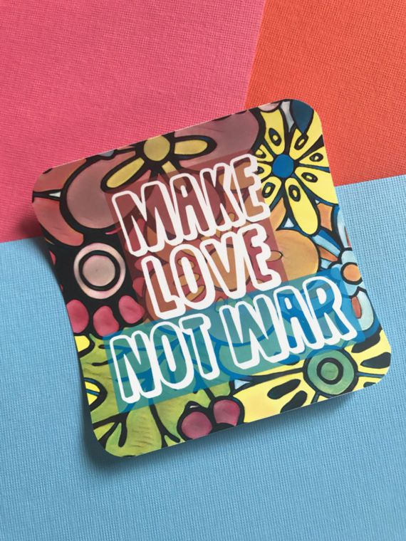 This square sticker features the words make love not war this vinyl sticker is printed