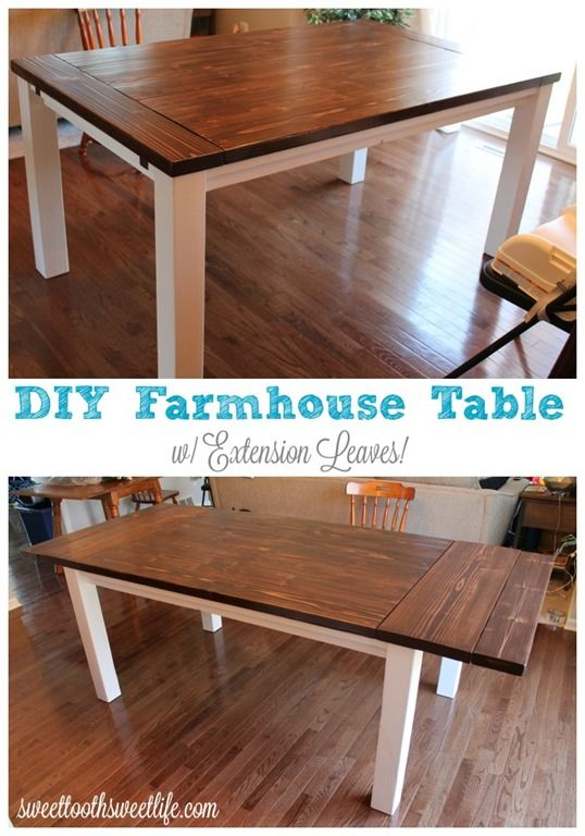 Diy Farmhouse Table With Extension Leaves With Plans Sweet Tooth Sweet Life Diy Farmhouse Table Plans Diy Dining Room Table Farmhouse Table Plans