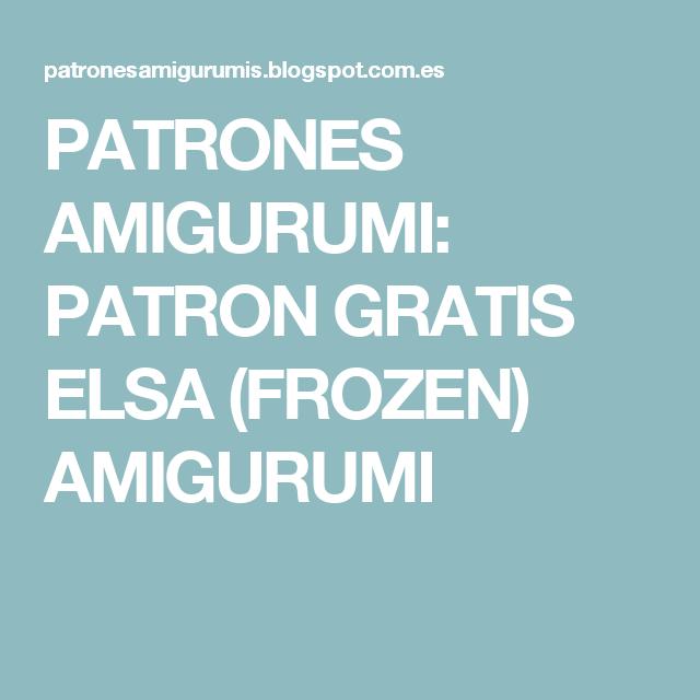 PATRONES AMIGURUMI: PATRON GRATIS ELSA (FROZEN) AMIGURUMI