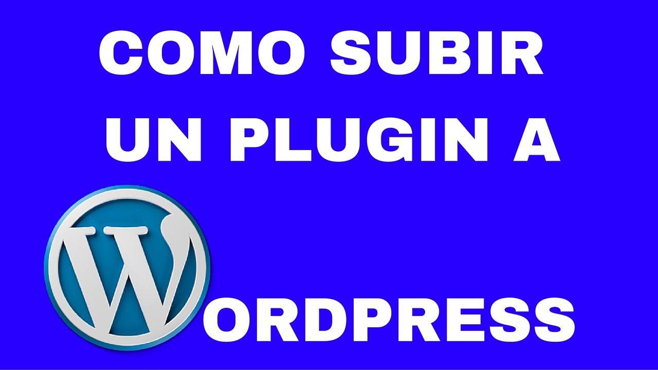 Como Subir Un Plugin A Wordpress