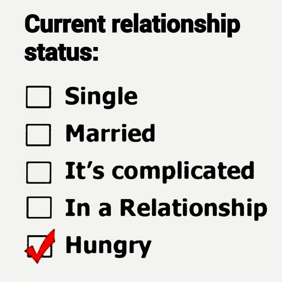 Funny Quotes About Relationships Meme: Current Relationship Status: Hungry