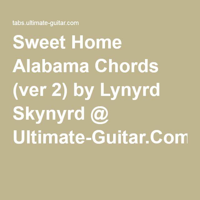 Sweet Home Alabama Chords (ver 2) by Lynyrd Skynyrd @ Ultimate ...