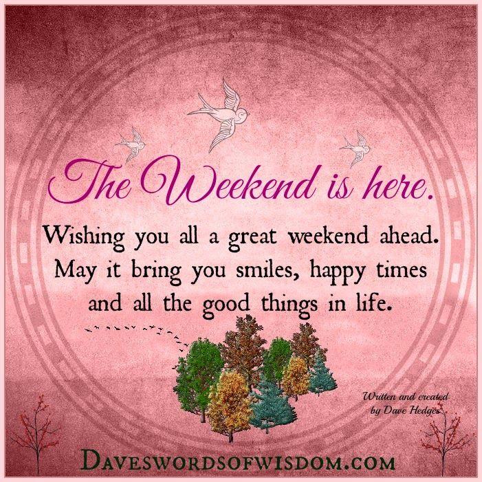 Daveswordsofwisdomcom Wishing You A Great Weekend Enough Said