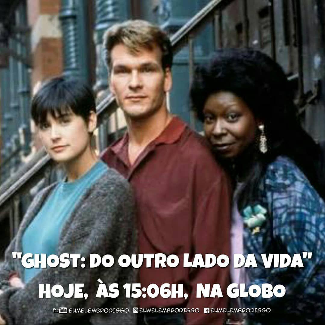 Hoje A Tarde A Globo Exibe O Filme Ghost Filmes Sessao Da Tarde Imagens Da Internet