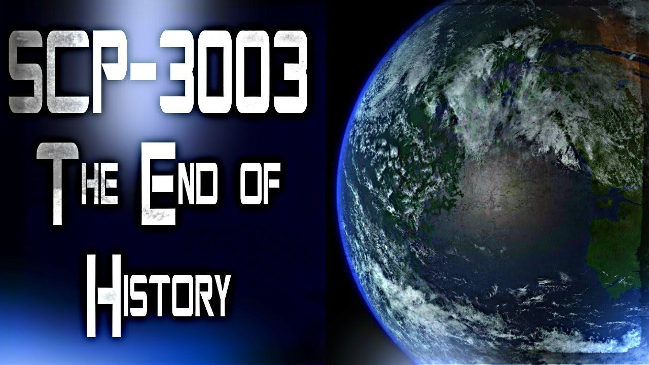 SCP-3003 The End of History | Object Class: Keter