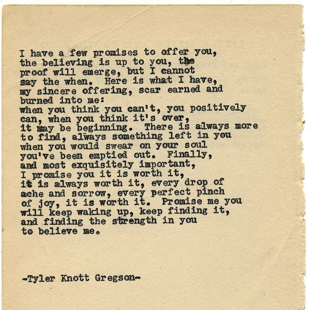 By author Tyler Knott: Typewriter Series #1450 by Tyler Knott Gregson ___ Come check out the extras on http://ift.tt/1QMDje1 Chasers of the Light & All The Words Are Yours are Out Now! #tylerknott #writinglife #favouriteauthor
