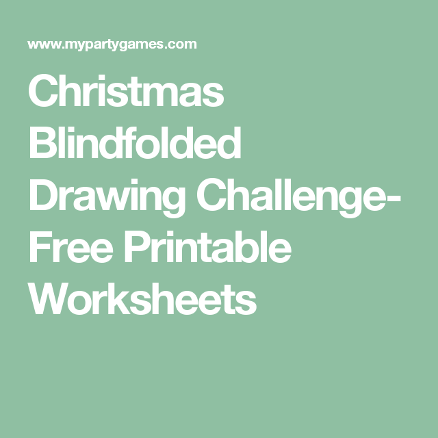 Christmas Blindfolded Drawing Challenge- Free Printable Worksheets ...
