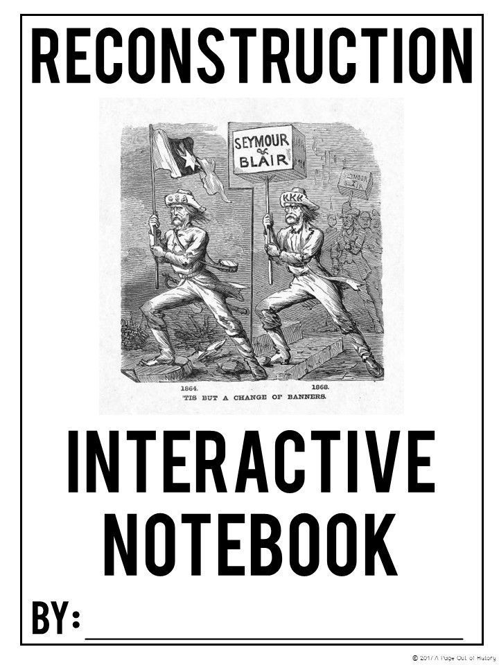 Reconstruction Interactive Notebook & Graphic Organizers