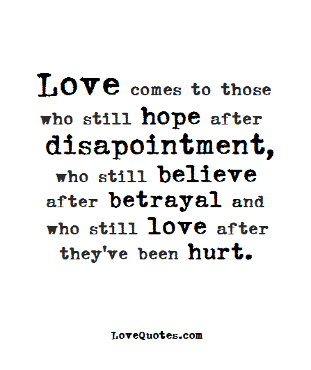 love comes hurting heart quotes love quotes betrayal quotes