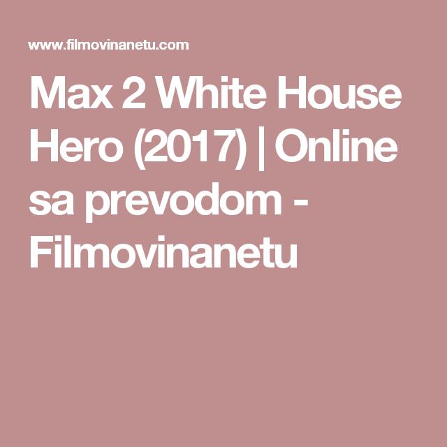 max 2 white house hero (2017) pelicula completa